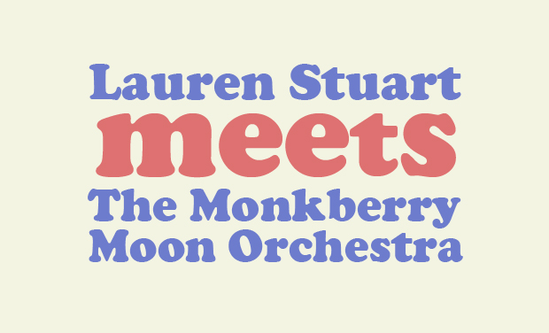 Lauren Stuart meets The Monkberry Moon Orchestra